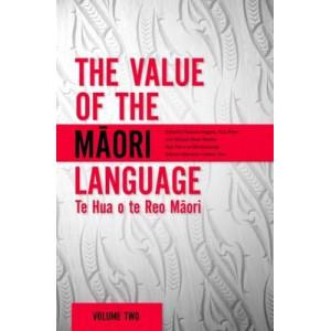 Value of the Maori Language: Te Hua o te Reo Maori: