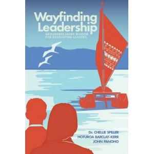 Wayfinding Leadership: Ground-Breaking Wisdom for Developing Leaders