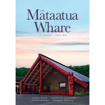 Mataatua Whare: Te Wharenui I Hoki Mai