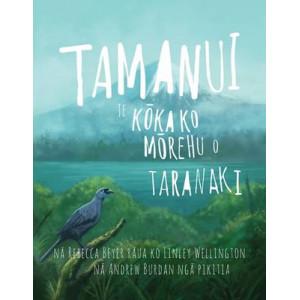 Tamanui: Te Kokako Morehu o Taranaki