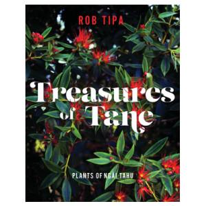 Treasures of Tane: Plants of Ngati Tahu
