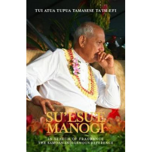 Su'esu'e Manogi: In Search of Fragrance