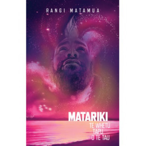 Matariki: Te Whetu Tapu o te Tau