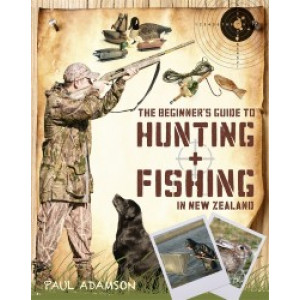 Beginner's Guide to Hunting & Fishing in New Zealand