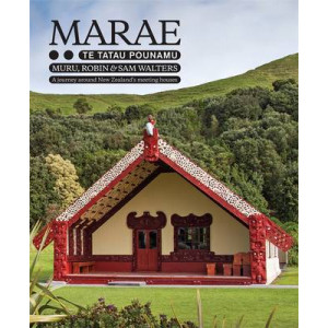Marae - Te Tatau Pounamu: A Journey Around New Zealand's Meeting Houses