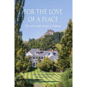 For the Love of a Place: The Stories and Cuisine of Otahuna