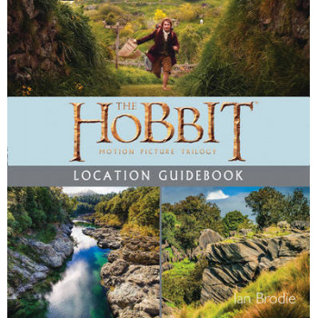Hobbit Motion Picture Trilogy Location Guidebook