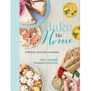 Bake Me Home: Delicious Everyday Occasions