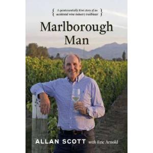 Marlborough Man: A Quintessentially Kiwi Story of an Accidental Wine-Industry Trailblazer