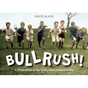 Bullrush: A Celebration of the Great New Zealand Game