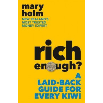 Rich Enough?: A Laid-back Guide for Every Kiwi