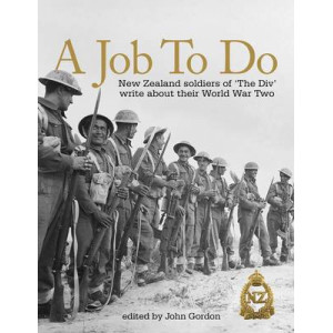 Job to Do: New Zealand Soldiers of 'The Dive' write about their experiences in WW2