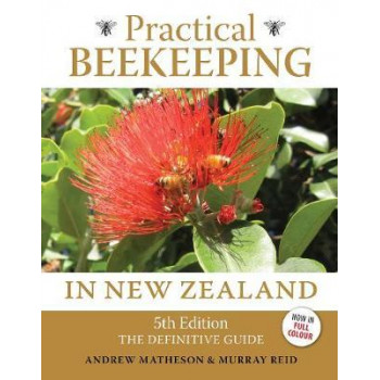 Practical Beekeeping in New Zealand: The Definitive Guide 5e