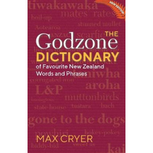 Godzone Dictionary: Of Favourite New Zealand Words and Phrases, The