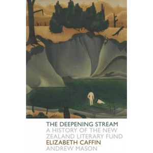 Deepening Stream: A History of the New Zealand Literary Fund