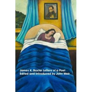 James K Baxter: Letters of a Poet