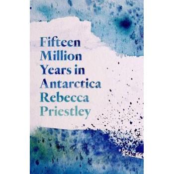 Fifteen Million Years in Antarctica