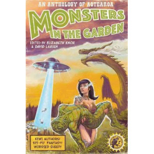 Monsters in the Garden: An Anthology of Aotearoa New Zealand Sciene Fiction and Fantasy