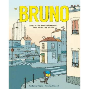 Bruno: Some of the More Interesting Days in My Life So Far