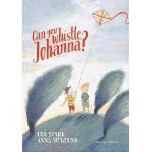 Can you whistle, Johanna?