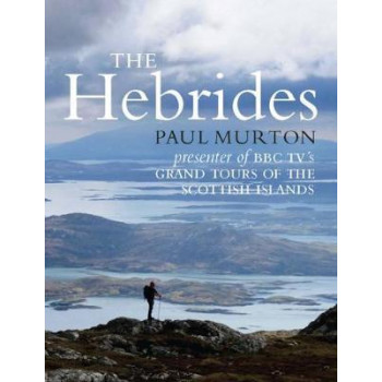Hebrides: By the presenter of BBC TV's Grand Tours of the Scottish Islands