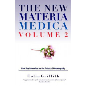 New Materia Medica: Further Key Remedies for the Future of Homoeopathy: Volume II