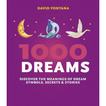 1000 Dreams: Discover the Meanings of Dream Symbols, Secrets & Stories