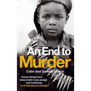 An End to Murder: Human Beings Have Always Been Cruel, Savage and Murderous. Is All That About to Change?