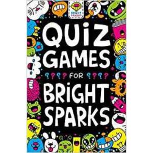 Quiz Games for Bright Sparks: Ages 7 to 9