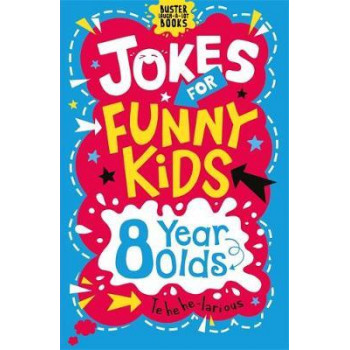 Jokes for Funny Kids: 8 Year Olds