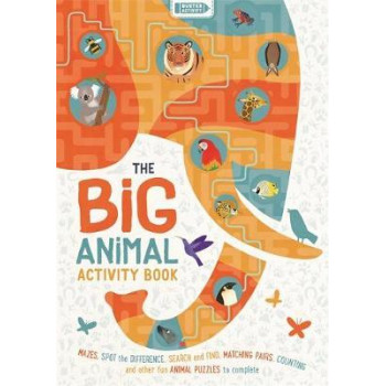 Big Animal Activity Book, The: Mazes, Spot the Difference, Search and Find, Matching Pairs, Counting and other fun Animal Puzzles to complete