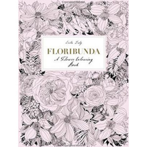 Floribunda: A Flower Colouring Book