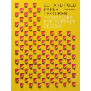 Cut and Fold Paper Textures: Techniques for Surface Design