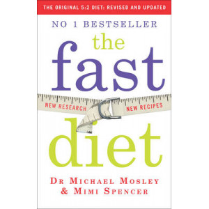 Fast Diet: Lose Weight, Stay Healthy, Live Longer