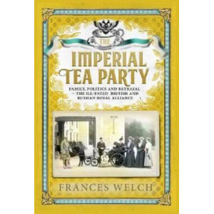 Imperial Tea Party: The Ill-Fated British and Russian Royal Alliance