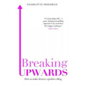 Breaking Upwards: A Guide from Seperation to Renewal