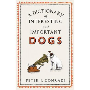 Dictionary of Interesting and Important Dogs, A
