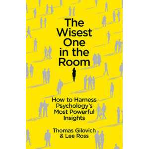 Wisest One in the Room: How to Harness Psychology's Most Powerful Insights