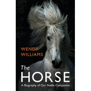 Horse: A Biography of Our Noble Companion