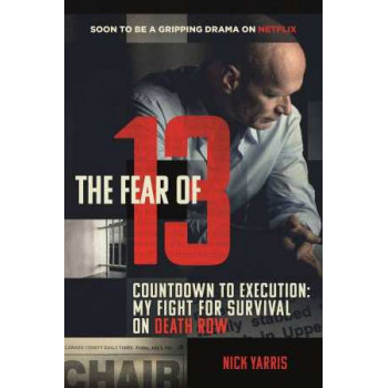 Fear of 13: Countdown to Execution: My Fight for Survival on Death Row