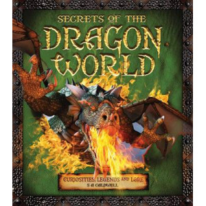 Secrets of the Dragon World: Curiosities, Legends & Lore