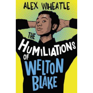 Humiliations of Welton Blake, The
