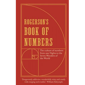 Rogerson's Book of Numbers : A Miscellany of Numbers: from 3 Wise Monkeys to the 540 Gates of Valhalla