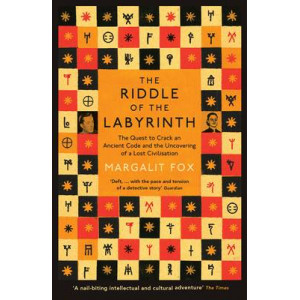 Riddle of the Labyrinth : The Quest to Crack an Ancient Code and the Uncovering of a Lost Civilisation