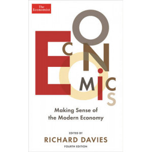 Economist: Economics: Making Sense of the Modern Economy