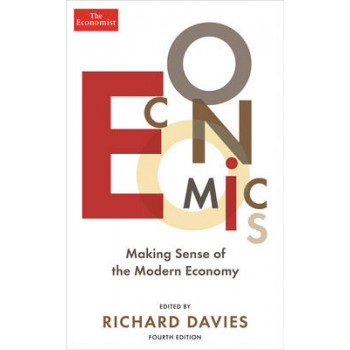 Economist: Economics: Making Sense of the Modern Economy