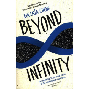 Beyond Infinity: An Expedition to the Outer Limits of the Mathematical Universe