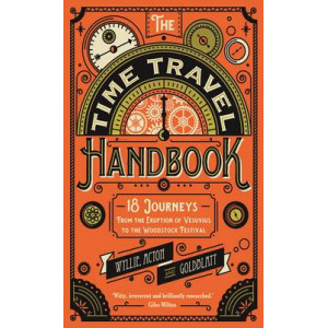 Time Travel Handbook: From Pompeii to Woodstock