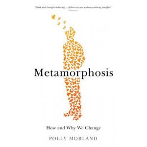 Metamorphosis: How and Why We Change
