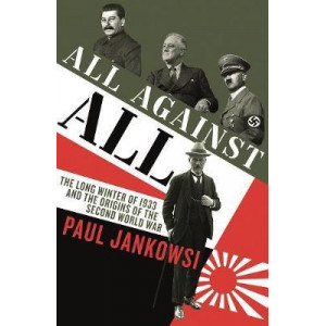 All Against All: The long Winter of 1933 and the Origins of the Second World War